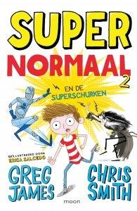Gebonden: Super Normaal en de superschurken - Greg James en Chris Smith