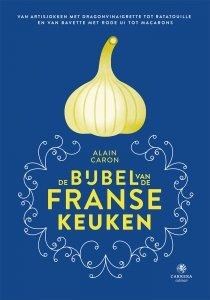 Gebonden: De bijbel van de Franse keuken - Alain Caron