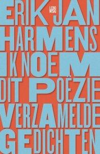 Paperback: Ik noem dit poëzie - Erik Jan Harmens