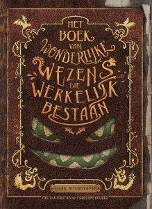 Gebonden: Het boek van wonderlijke wezens die werkelijk bestaan - Tjerk Noordraven