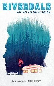 Paperback: Riverdale - Hoe het allemaal begon - Micol Ostow