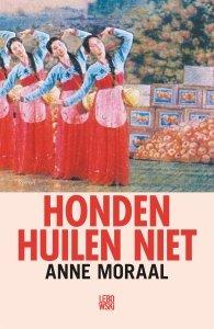 Paperback: Honden huilen niet - Anne Moraal