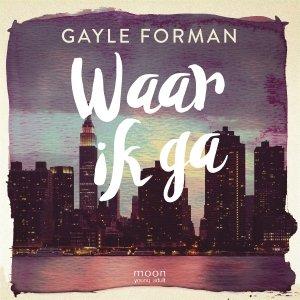 Audio download: Waar ik ga - Gayle Forman