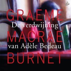 Audio download: De verdwijning van Adèle Bedeau - Graeme Macrae Burnet