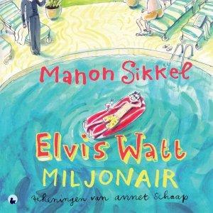 Audio download: Elvis Watt, miljonair - Manon Sikkel