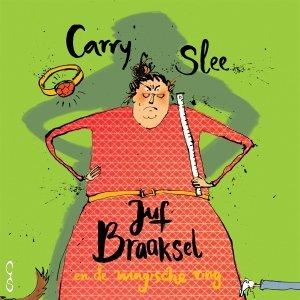 Audio download: Juf Braaksel en de magische ring - Carry Slee