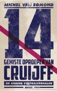 Paperback: 14 gemiste oproepen van Cruijff - Michel van Egmond