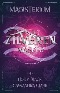 Paperback: Magisterium boek 4 - Het Zilveren Masker - Holly Black & Cassandra Clare
