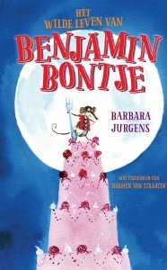 Barbara Jurgens, illustrated by Harmen van Straaten - Het wilde leven van Benjamin Bontje
