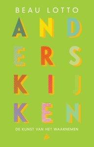 Paperback: Anders kijken - Beau Lotto