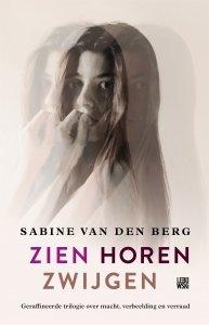 Paperback: Zien Horen Zwijgen - Sabine van den Berg