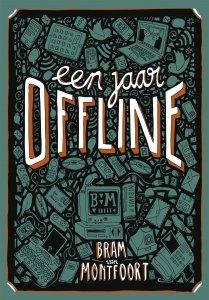 Paperback: Een jaar offline - Bram van Montfoort