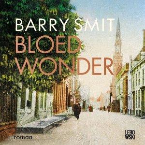 Audio download: Bloedwonder - Barry Smit