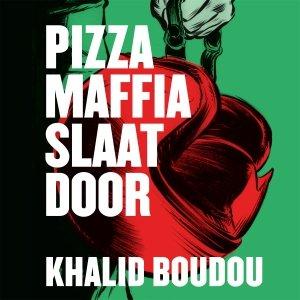 Audio download: Pizzamaffia slaat door - Khalid  Boudou