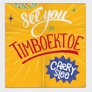 Audio download: See you in Timboektoe - Carry Slee