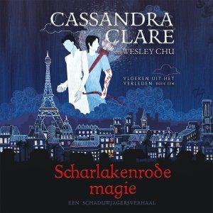 Audio download: Scharlakenrode magie - Vloeken uit het verleden 1 - Cassandra Clare