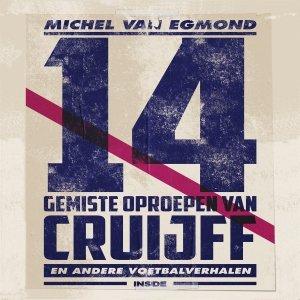 Audio download: 14 gemiste oproepen van Cruijff - Michel van Egmond