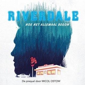 Audio download: Riverdale - Hoe het allemaal begon - Micol Ostow