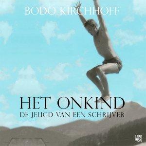 Audio download: Het onkind - Bodo Kirchhoff