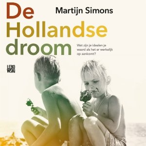 Audio download: De Hollandse droom - Martijn Simons