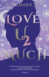 Paperback: Love u 2 much - Annemarie Bon