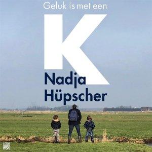 Audio download: Geluk is met een K - Nadja Hüpscher