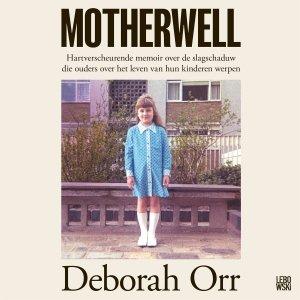 Audio download: Motherwell - Deborah Orr