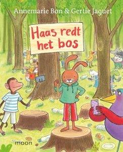 Gebonden: Haas redt het bos - Annemarie  Bon