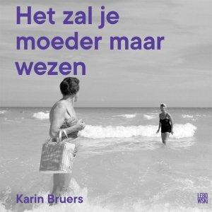 Audio download: Het zal je moeder maar wezen - Karin Bruers