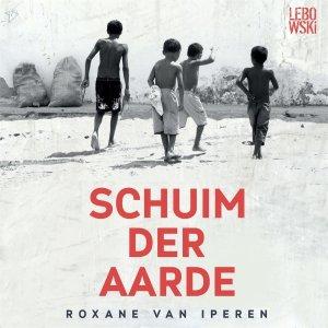 Audio download: Schuim der aarde - Roxane van Iperen