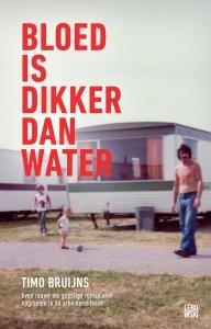 Paperback: Bloed is dikker dan water - Timo Bruijns