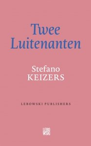 Paperback: Twee Luitenanten - Stefano Keizers