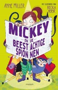Gebonden: Mickey en de beestachtige spionnen - Anne Miller