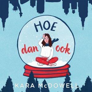 Audio download: Hoe dan ook - Kara McDowell