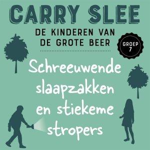 Audio download: Schreeuwende slaapzakken en stiekeme stropers - Carry Slee