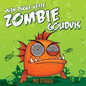 Audio download: Mijn dikke vette zombiegoudvis - Mo O'Hara