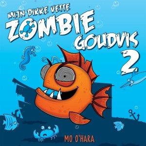 Audio download: Mijn dikke vette zombiegoudvis 2 - Mo O'Hara