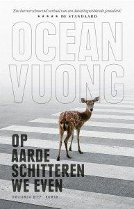 Paperback: Op aarde schitteren we even - Ocean Vuong