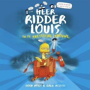 Audio download: Heer ridder Louis en de vreselijke vrouwe - Myles McLeod