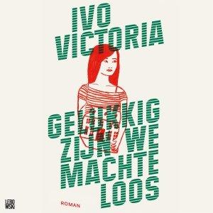 Audio download: Gelukkig zijn we machteloos - Ivo Victoria