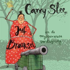 Audio download: Juf Braaksel en de mysterieuze verdwijning - Carry Slee