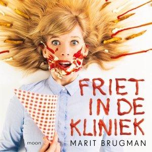 Audio download: Friet in de kliniek - Marit Brugman