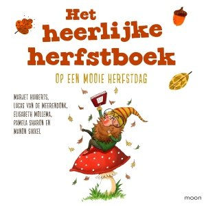 Audio download: Het heerlijke herfstboek - Op een mooie herfstdag - Diverse auteurs