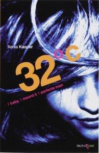 Paperback: 32 graden 1 baby, 1 moord en 1 perfecte man - Xenia Kasper