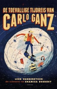 Leen Vandereyken, illustrated by Shamisa Debroey - De toevallige tijdreis van Carlo Ganz