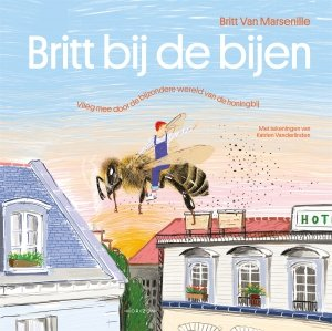 Gebonden: Britt bij de bijen - Britt Van Marsenille