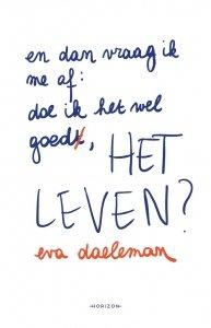 Paperback: En dan vraag ik me af: doe ik het wel goed, het leven? - Eva Daeleman