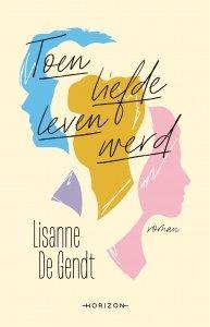 Paperback: Toen liefde leven werd - Lisanne De Gendt