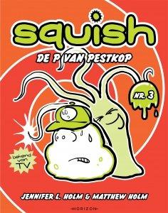Paperback: Squish 3: De P van Pestkop - Jennifer L. Holm & Matthew Holm