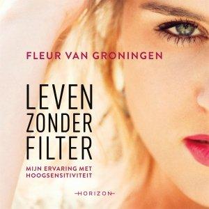 Audio download: Leven zonder filter - Fleur van Groningen